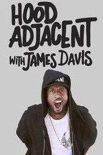 Hood Adjacent With James Davis: Season 1
