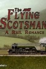 The Flying Scotsman: A Rail Romance