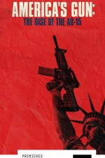 America's Gun: Rise Of The Ar-15
