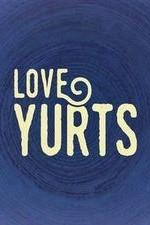 Love Yurts: Season 1