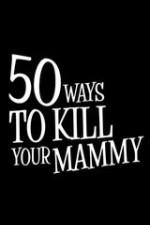 50 Ways To Kill Your Mammy: Season 2