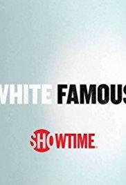 White Famous: Season 1