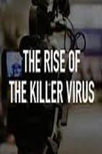 The Rise Of The Killer Virus