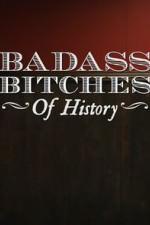 Badass Bitches Of History: Season 1