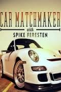 Car Matchmaker With Spike Feresten: Season 1