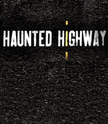 Haunted Highway: Season 1