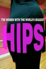 World's Biggest Hips