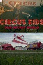 Circus Kids: Our Secret World: Season 1
