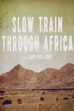 Slow Train Through Africa With Griff Rhys Jones: Season 1