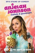 Anjelah Johnson: Mahalo & Good Night