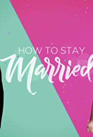 How To Stay Married: Season 1
