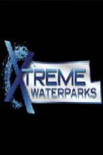 Xtreme Waterparks: Season 1