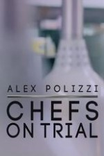Alex Polizzi: Chefs On Trial: Season 1