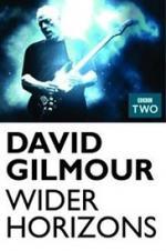 David Gilmour: Wider Horizons