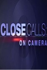 Close Calls: On Camera: Season 4