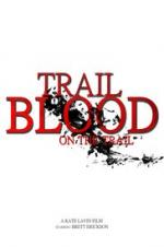 Trail Of Blood On The Trail