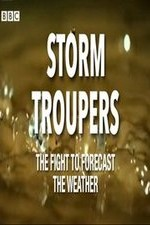 Storm Troupers: The Fight To Forecast The Weather: Season 1