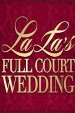 La La's Full Court Wedding: Season 1