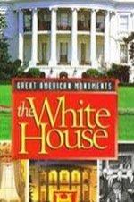 Great American Monuments: The White House