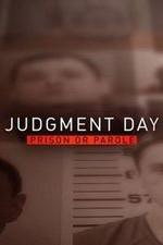 Judgment Day: Prison Or Parole?: Season 1