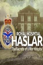 Haslar: The Secrets Of A War Hospital