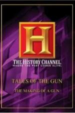 History Channel: Tales Of The Gun - The Making Of A Gun