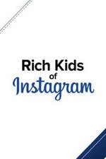 Rich Kids Of Instagram: Season 1