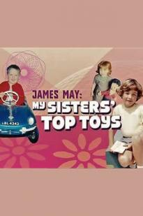 James May: My Sisters' Top Toys