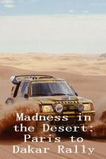 Madness In The Desert: Paris To Dakar Rally