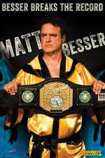 Matt Besser: Besser Breaks The Record