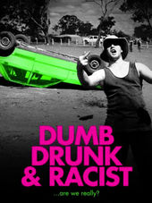 Dumb, Drunk & Racist: Season 1