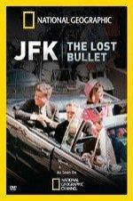 National Geographic: Jfk The Lost Bullet
