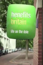 Benefits Britain: Life On The Dole: Season 1