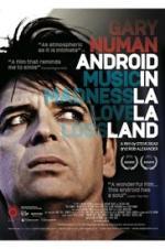 Gary Numan: Android In La La Land