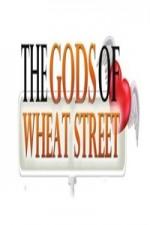 The Gods Of Wheat Street: Season 1