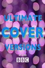 Ultimate Cover Versions At The Bbc