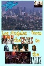Hotel California: La From The Byrds To The Eagles