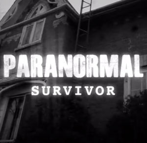Paranormal Survivor: Season 1