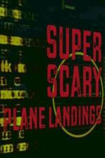 Super Scary Plane Landings