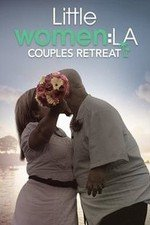 Little Women La: Couples Retreat: Season 1