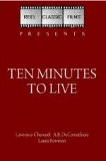 Ten Minutes To Live