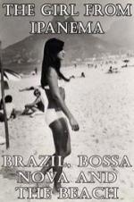 The Girl From Ipanema: Brazil, Bossa Nova And The Beach