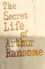 The Secret Life Of Arthur Ransome