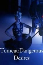 Tomcat: Dangerous Desires