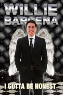 Willie Barcena: I Gotta Be Honest