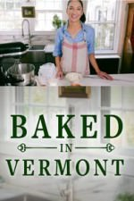 Baked In Vermont: Season 1