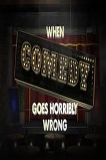 When Comedy Goes Horribly Wrong