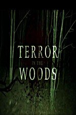 Terror In The Woods: Season 1