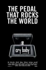 Cry Baby: The Pedal That Rocks The World