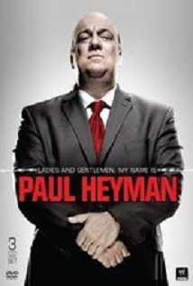 Ladies And Gentlemen, My Name Is Paul Heyman